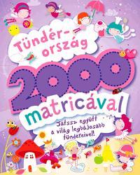 TÜNDÉRORSZÁG 2000 MATRICÁVAL - JÁTSSZ EGYÜTT A VILÁG LEGBÁJOSABB TÜNDÉREIVEL!