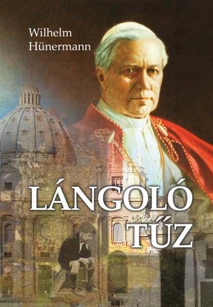 LÁNGOLÓ TŰZ - X. PIUS ÉLETE