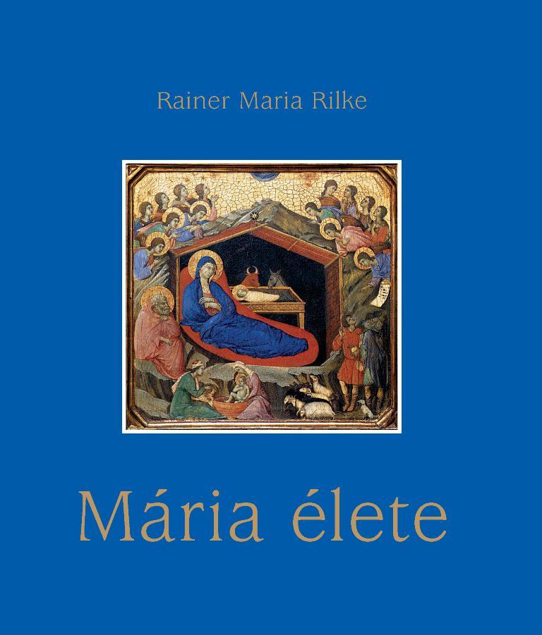 MARIA RILKE, RAINER - MÁRIA ÉLETE
