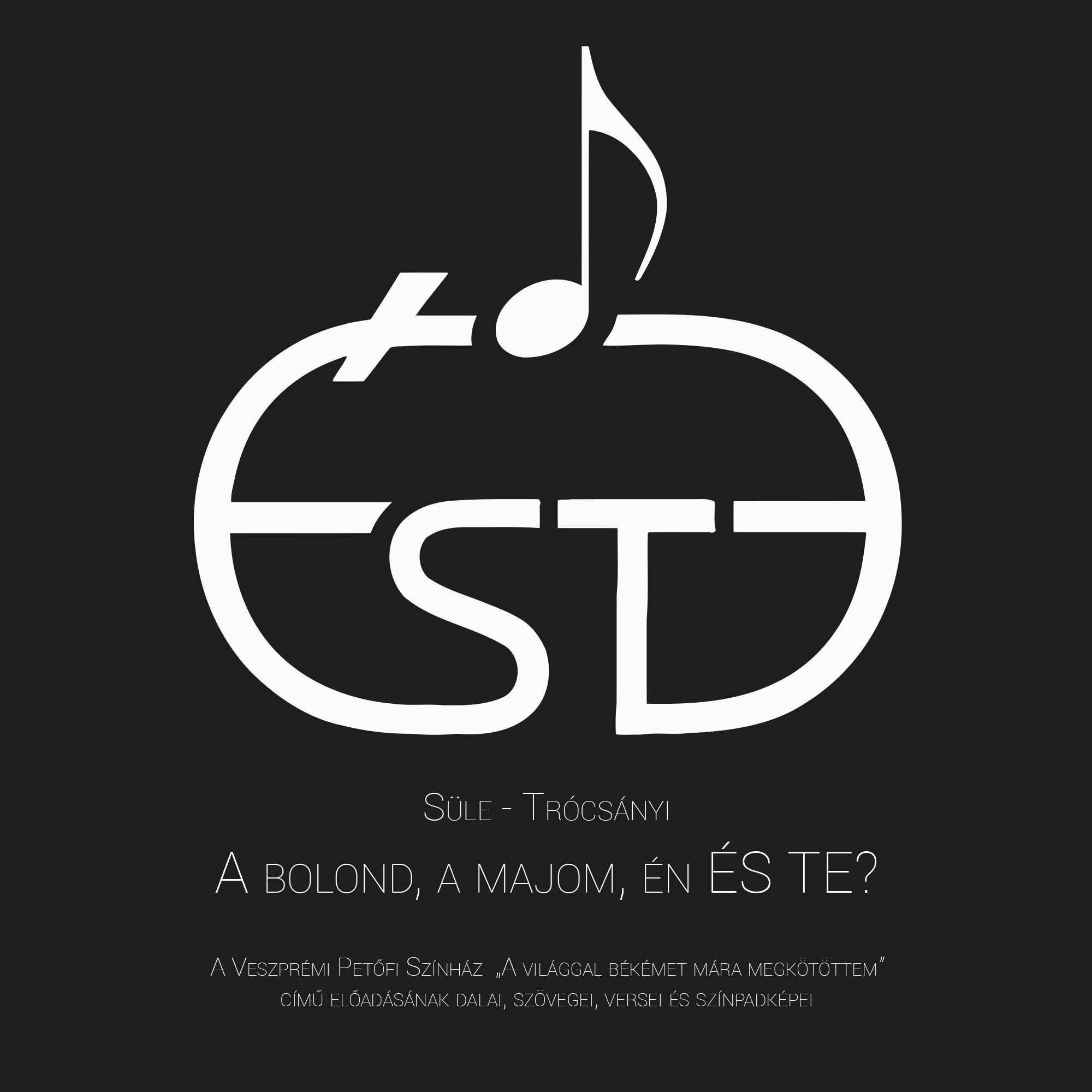 ÉSTE - A BOLOND, A MAJOM, ÉN ÉS TE? - CD -