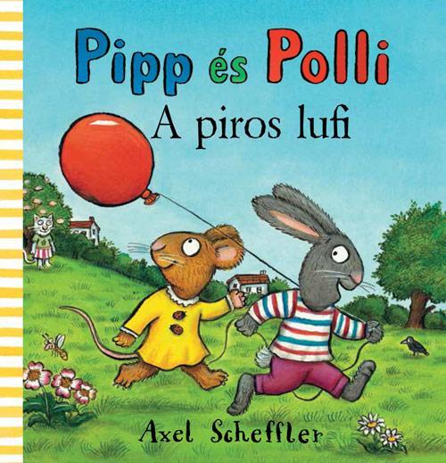 PIPP ÉS POLLI - A PIROS LUFI (LAPOZÓ)