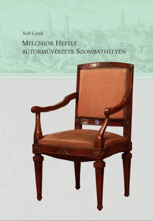 MELCHEOR HEFELE BÚTORMÛVÉSZETE SZOMBATHELYEN