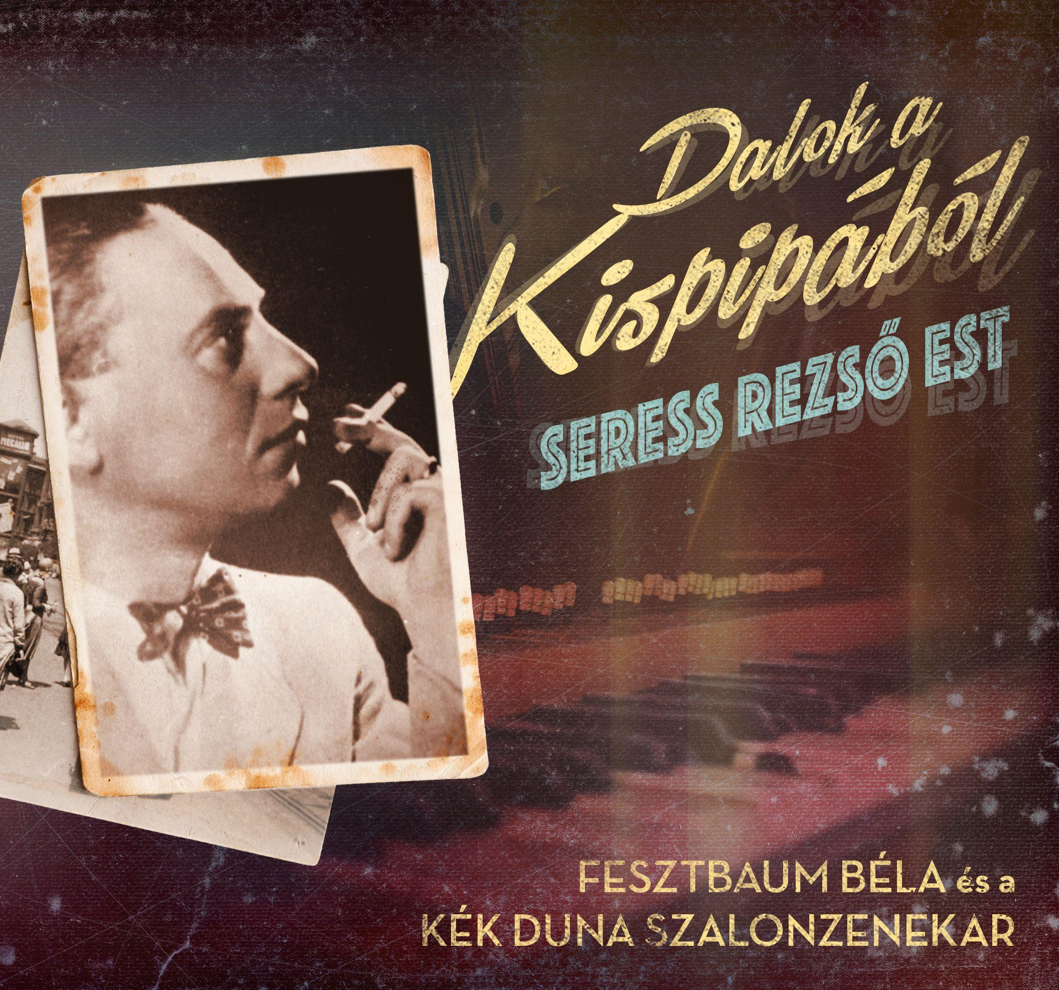 DALOK A KISPIPÁBÓL - SERES REZSŐ EST - CD -