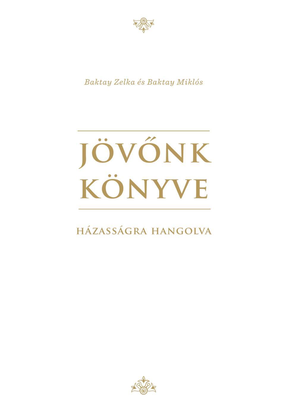 JÖVŐNK KÖNYVE - HÁZASSÁGRA HANGOLVA