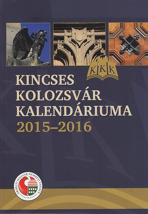 KINCSES KOLOZSVÁR KALENDÁRIUMA 2015-2016