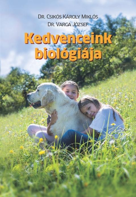 KEDVENCEINK BIOLÓGIÁJA