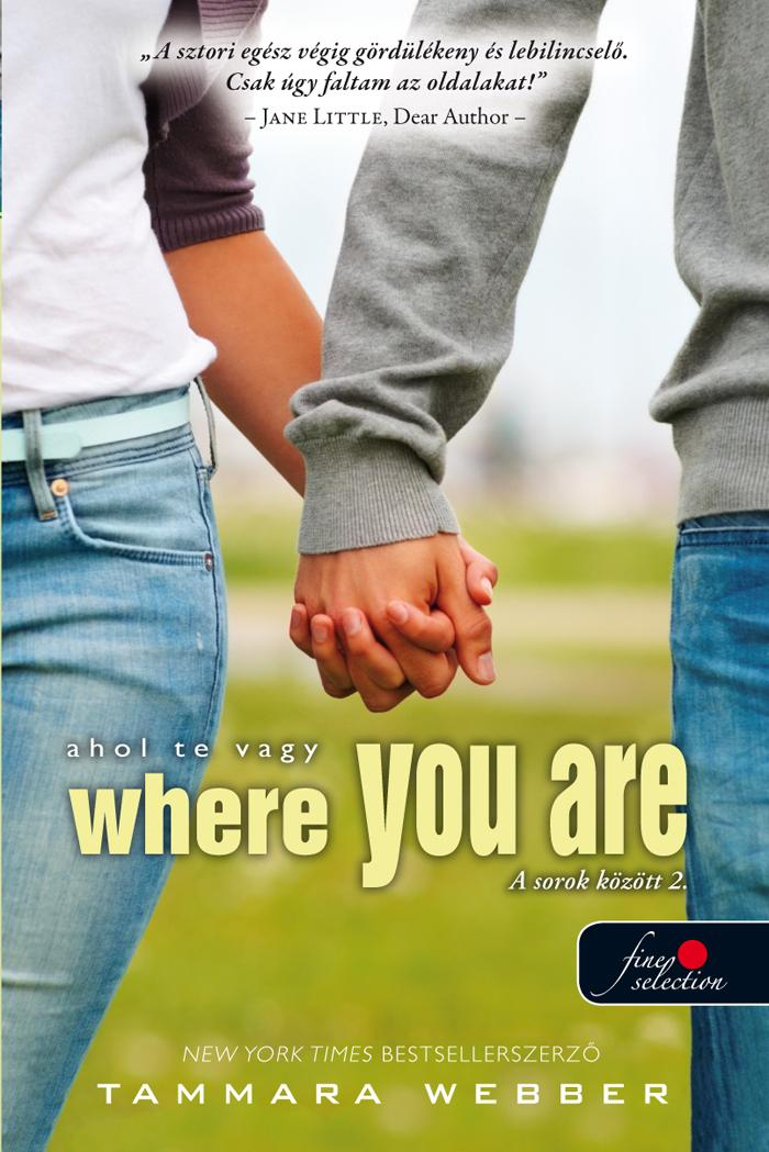 WHERE YOU ARE - AHOL TE VAGY - FŰZÖTT
