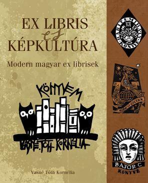 EX LIBRIS ÉS KÉPKULTÚRA - MODERN MAGYAR EX LIBRISEK