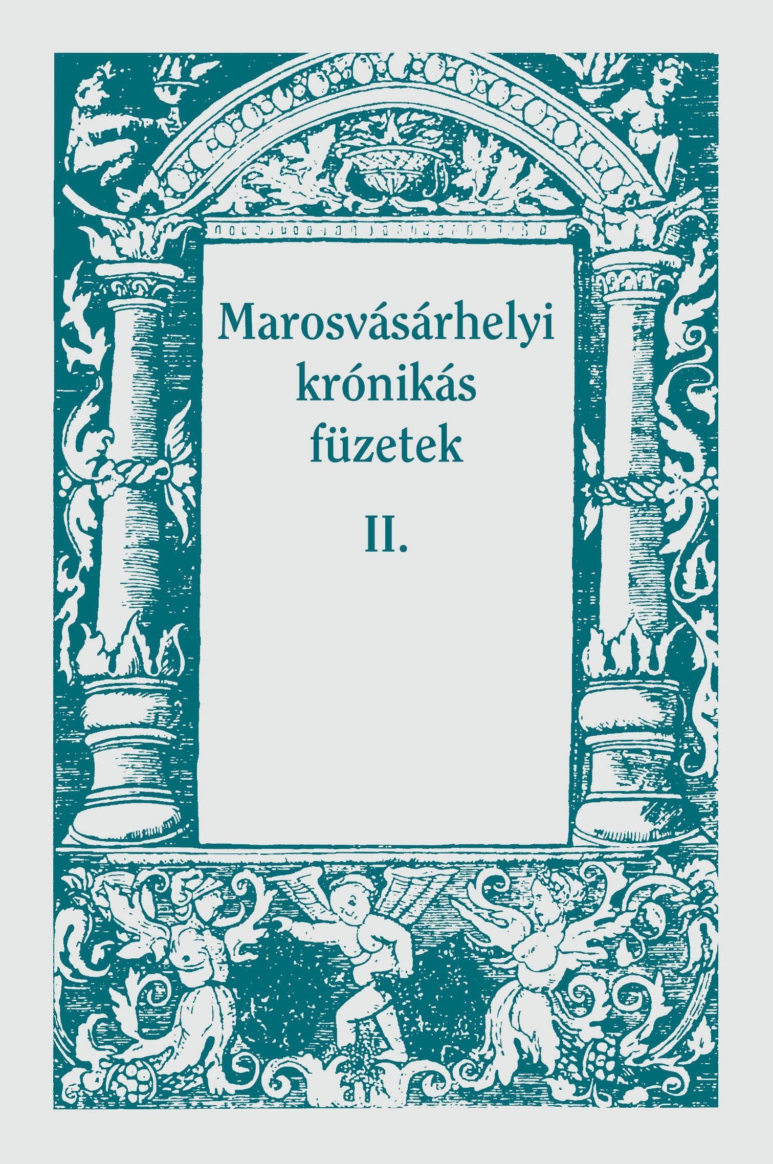 MAROSVÁSÁRHELYI KRÓNIKÁS FÜZETEK II.