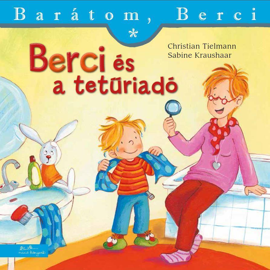 BERCI ÉS A TETŰRIADÓ - BARÁTOM, BERCI