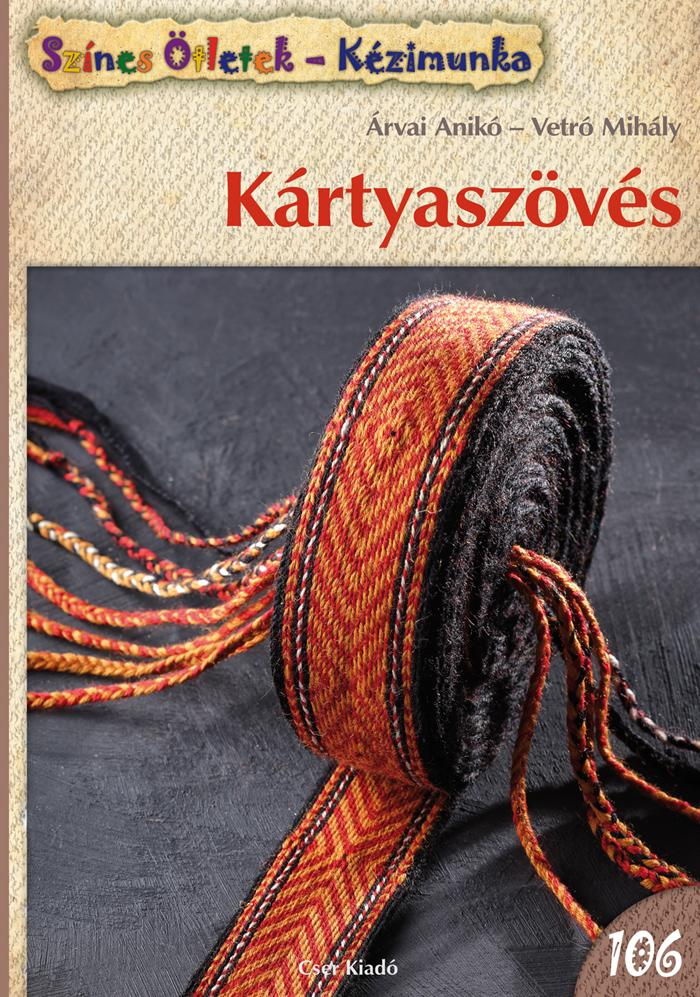 KÁRTYASZÖVÉS - SZÍNES ÖTLETEK-KÉZIMUNKA 106.