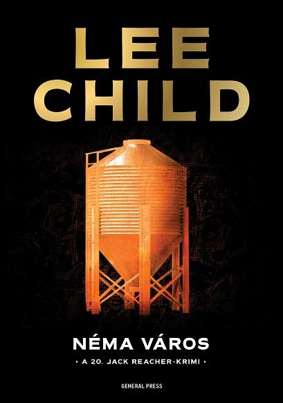 CHILD, LEE - NÉMA VÁROS - A 20. JACK REACHER-KRIMI