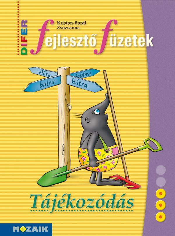 DIFER FEJLESZTÕFÜZETEK - TÁJÉKOZÓDÁS (MS-9331U)