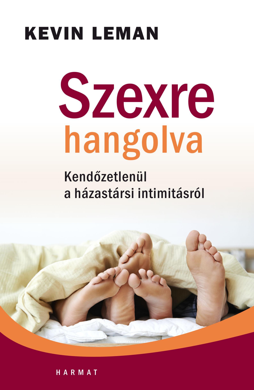 SZEXRE HANGOLVA - KENDŐZETLENÜL A HÁZASSÁGI INTIMITÁSRÓL