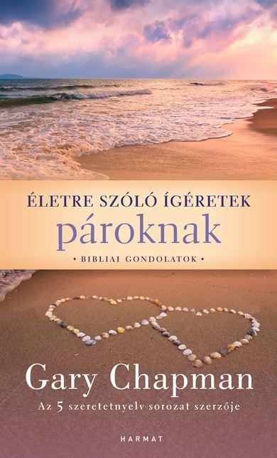 ÉLETRE SZÓLÓ ÍGÉRETEK PÁROKNAK - BIBLIAI GONDOLATOK