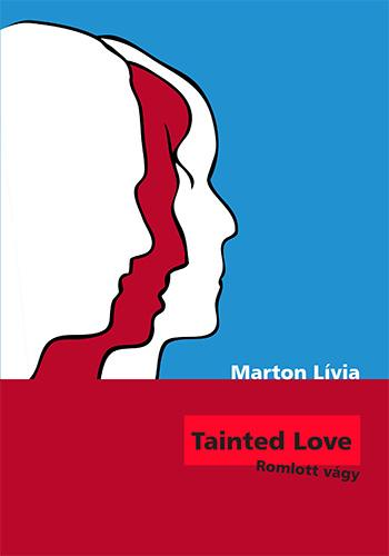 TAINTED LOVE - ROMLOTT VÁGY