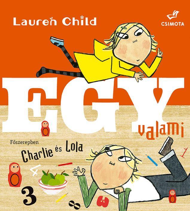 EGY VALAMI - FÛSZEREPBEN CHARLIE ÉS LOLA