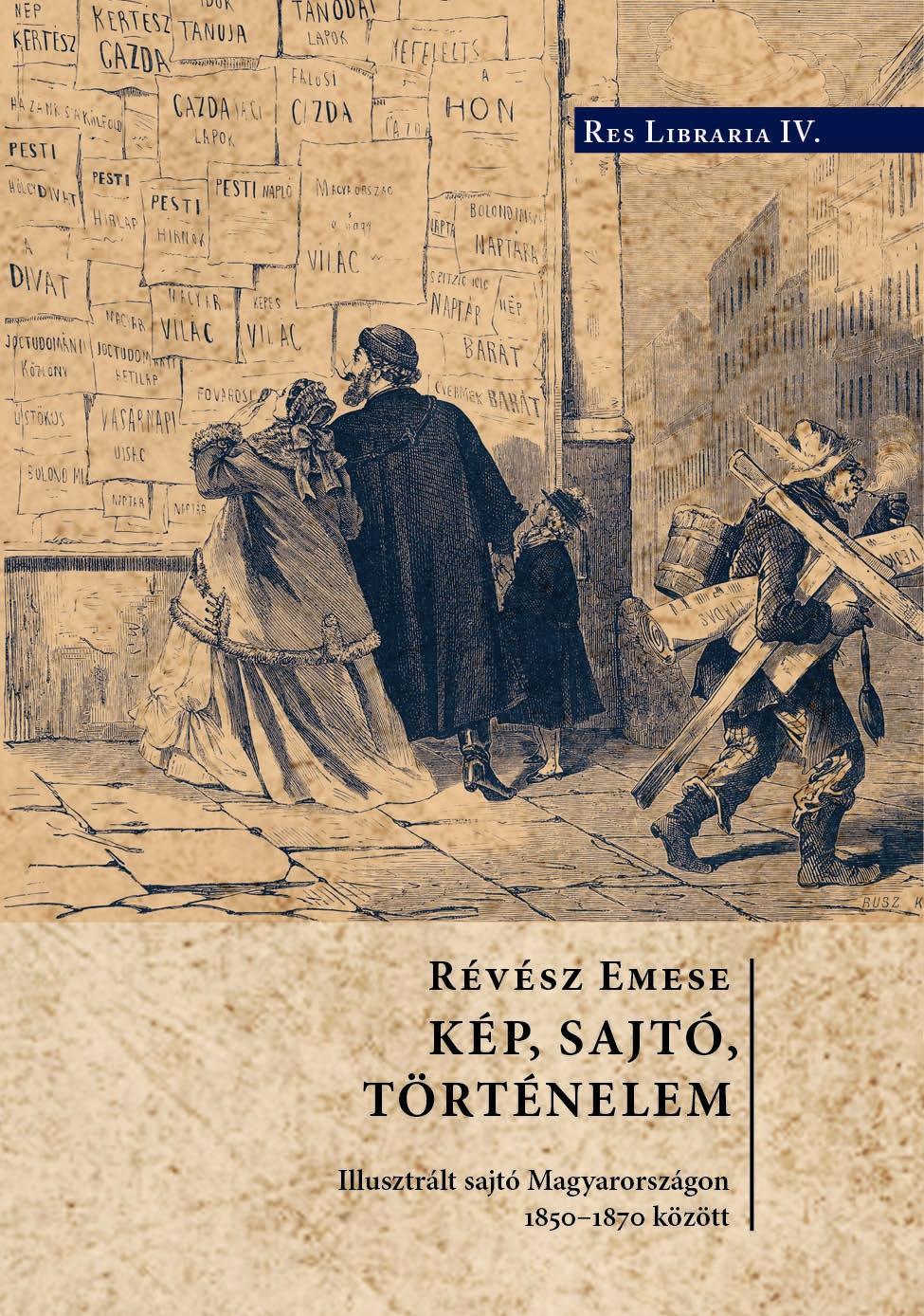 KÉP, SAJTÓ TÖRTÉNELEM - ILLUSZTRÁLT SAJTÓ MAGYARORSZÁGON 1850-1870 KÖZÖTT