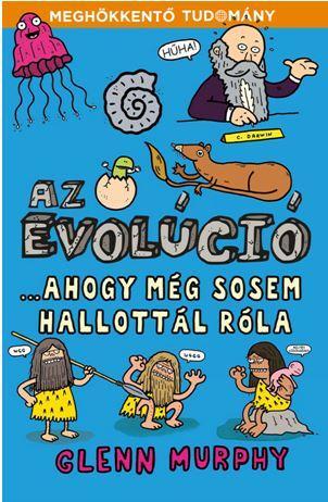 AZ EVOLÚCIÓ - ...AHOGY MÉG SOSEM HALLOTTÁL RÓLA