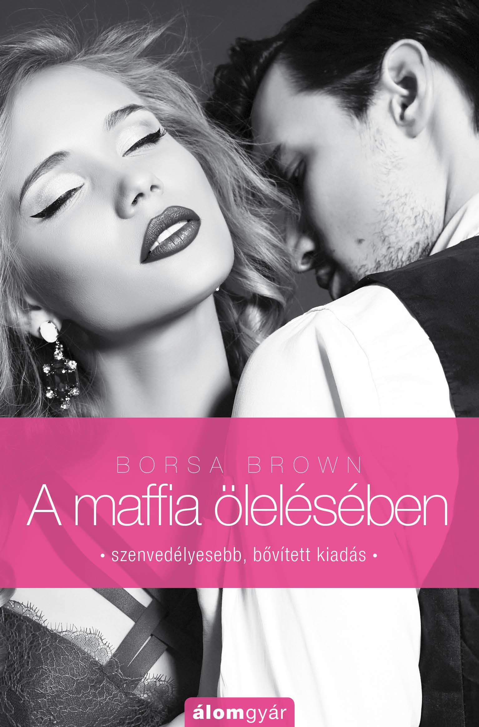 A MAFFIA ÖLELÉSÉBEN - BŐVÍTETT KIADÁS (MAFFIA-TRILÓGIA 2.)