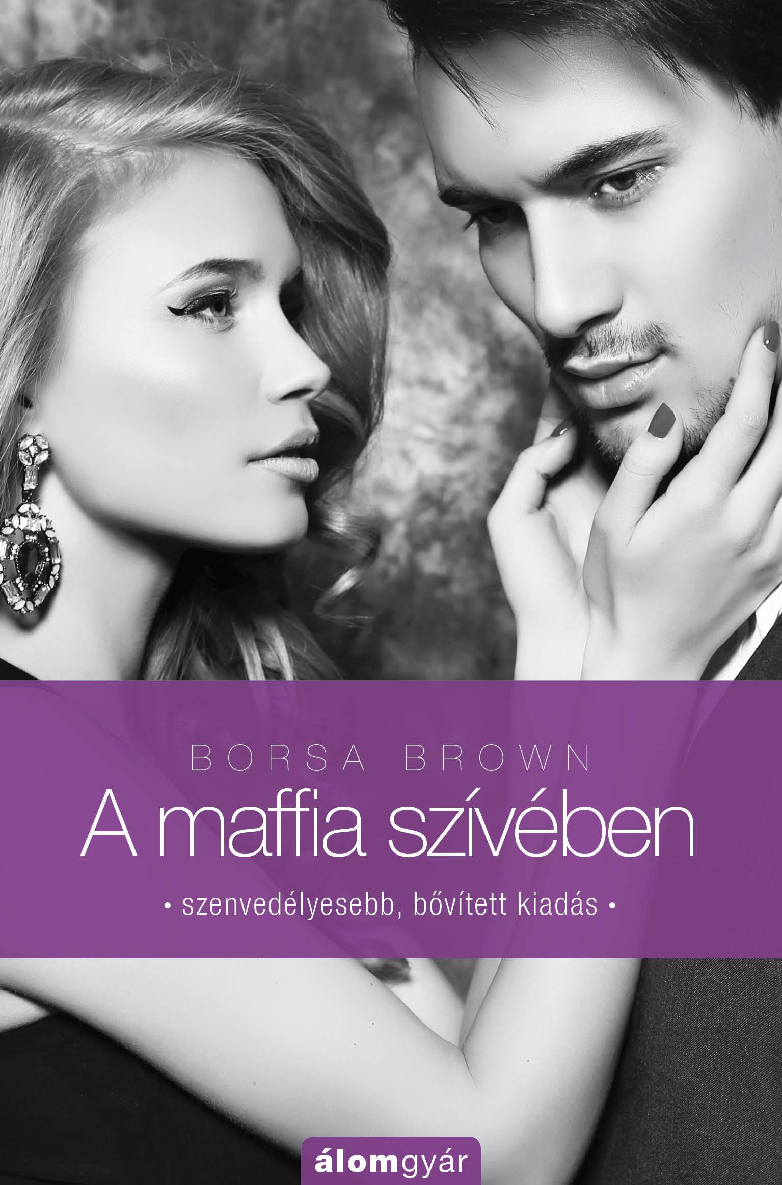 A MAFFIA SZÍVÉBEN - BŐVÍTETT KIADÁS (MAFFIA-TRILÓGIA 3.)