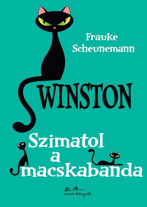 SCHEUNEMANN, FRAUKE - WINSTON - SZIMATOL A MACSKABANDA
