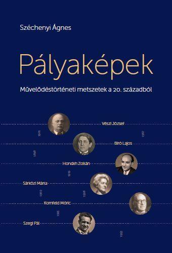 PÁLYAKÉPEK - MŰVELŐDÉSTÖRTÉNETI METSZETEK A 20. SZÁZADBÓL