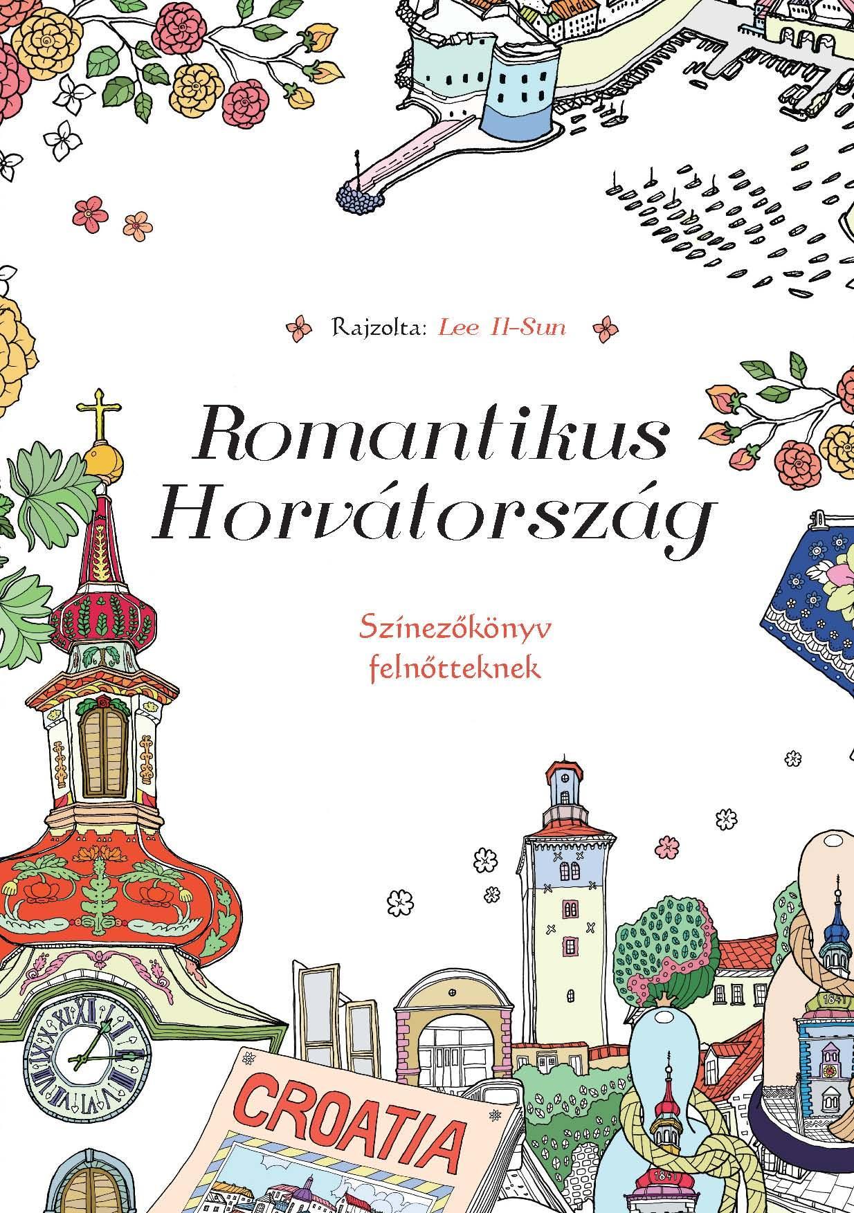 ROMANTIKUS HORVÁTORSZÁG - SZÍNEZŐKÖNYV FELNŐTTEKNEK
