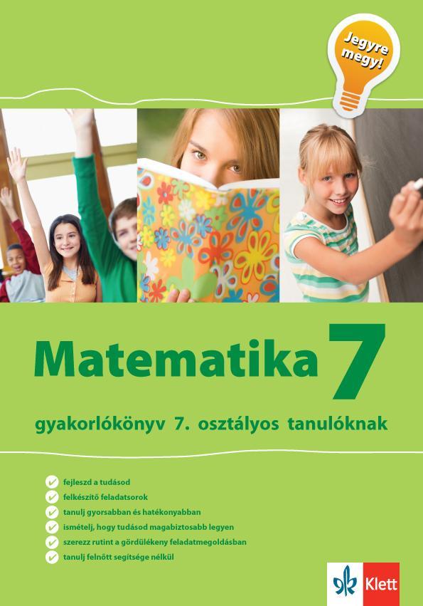 - MATEMATIKA 7. - GYAKORLÓKÖNYV 7. OSZTÁLYOS TANULÓKNAK - JEGYRE MEGY