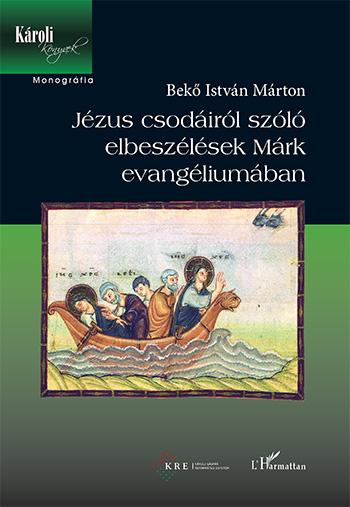 JÉZUS CSODÁIRÓL SZÓLÓ ELBESZÉLÉSEK MÁRK EVANGÉLIUMÁBAN