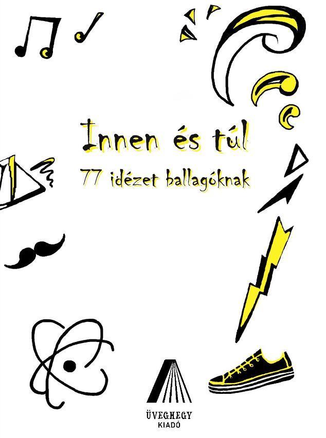 INNEN ÉS TÚL - 77 IDÉZET BALLAGÓKNAK