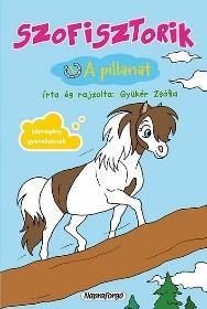 SZOFISZTORIK - 1. A PILLANAT