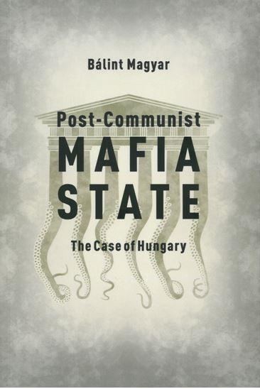 POST-COMMUNIST MAFIA STATE - THE CASE OF HUNGARY