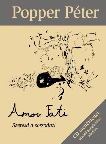 AMOR FATI - SZERESD A SORSODAT! - CD MELLÉKLETTEL