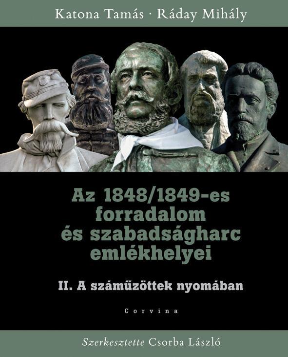 AZ 1848/1849-ES FORRADALOM ÉS SZABADSÁGHARC II. EMLÉKHELYEI - A SZÁMŰZÖTTEK NYOM