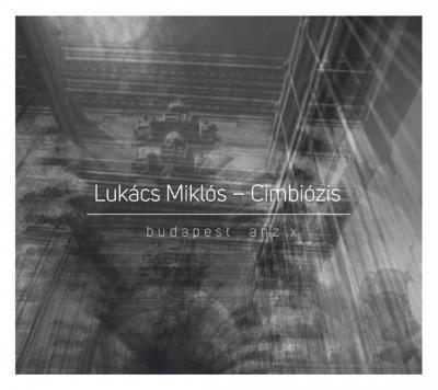 BUDAPEST ANZIX - LUKÁCS MIKLÓS-CIMBIÓZIS - CD -