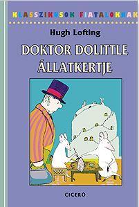 DOKTOR DOLITTLE ÁLLATKERTJE - KLASSZIKUSOK FIATALOKNAK