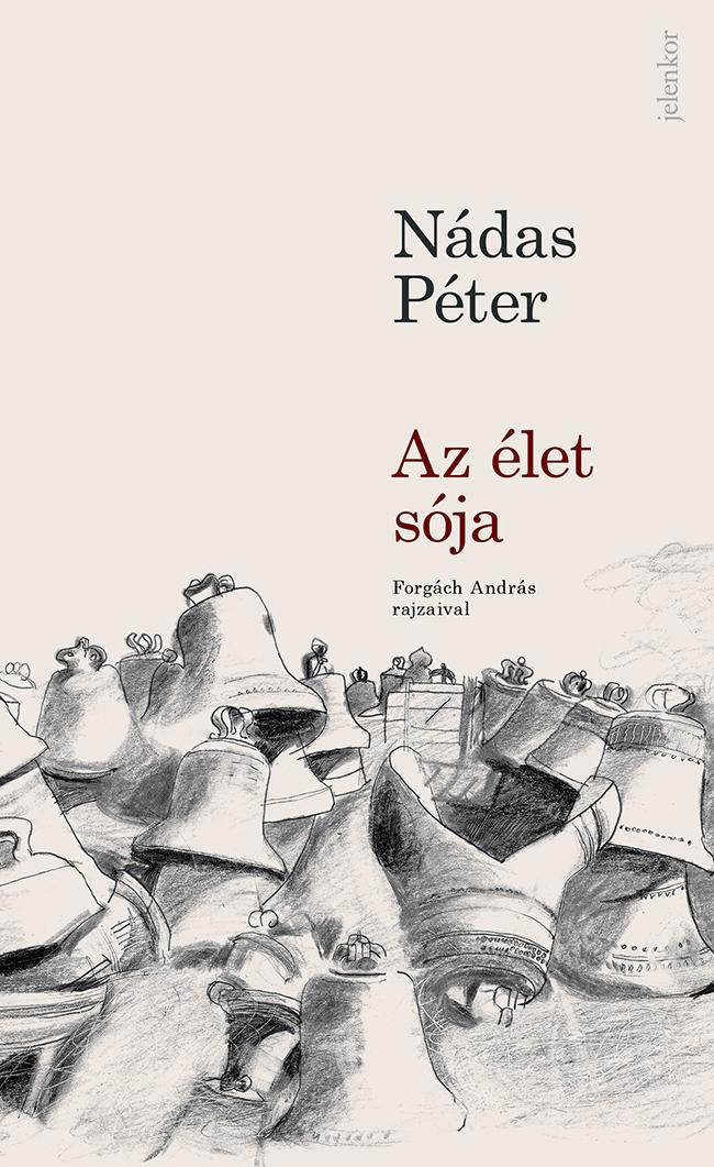 AZ ÉLET SÓJA - FORGÁCH ANDRÁS RAJZAIVAL