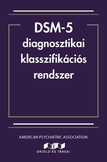 - DSM-5 DIAGNOSZTIKAI KLASSZIFIKÁCIÓS RENDSZER