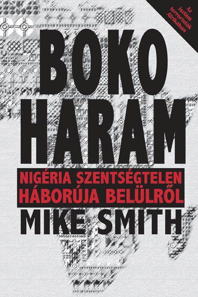 BOKO HARAM - NIGÉRIA SZENTSÉGTELEN HÁBORÚJA TESTKÖZELBŐL