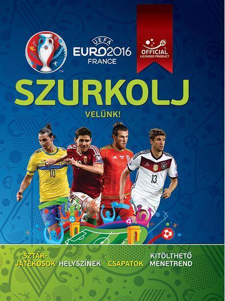 SZURKOLJ VELÜNK! - UEFA EURO 2016 FRANCE