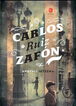 RUIZ ZAFÓN, CARLOS - ANGYALI JÁTSZMA