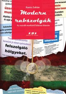 MODERN RABSZOLGÁK - AZ OSZTRÁK MUNKÁRÓL FEHÉREN-FEKETÉN