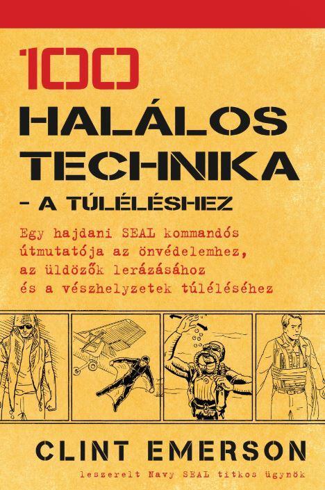 100 HALÁLOS TECHNIKA - A TÚLÉLÉSHEZ