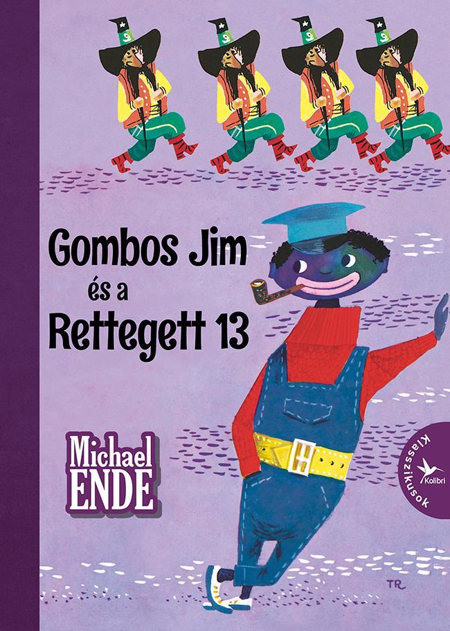 GOMBOS JIM ÉS A RETTEGETT 13 - KOLIBRI KLASSZIKUSOK
