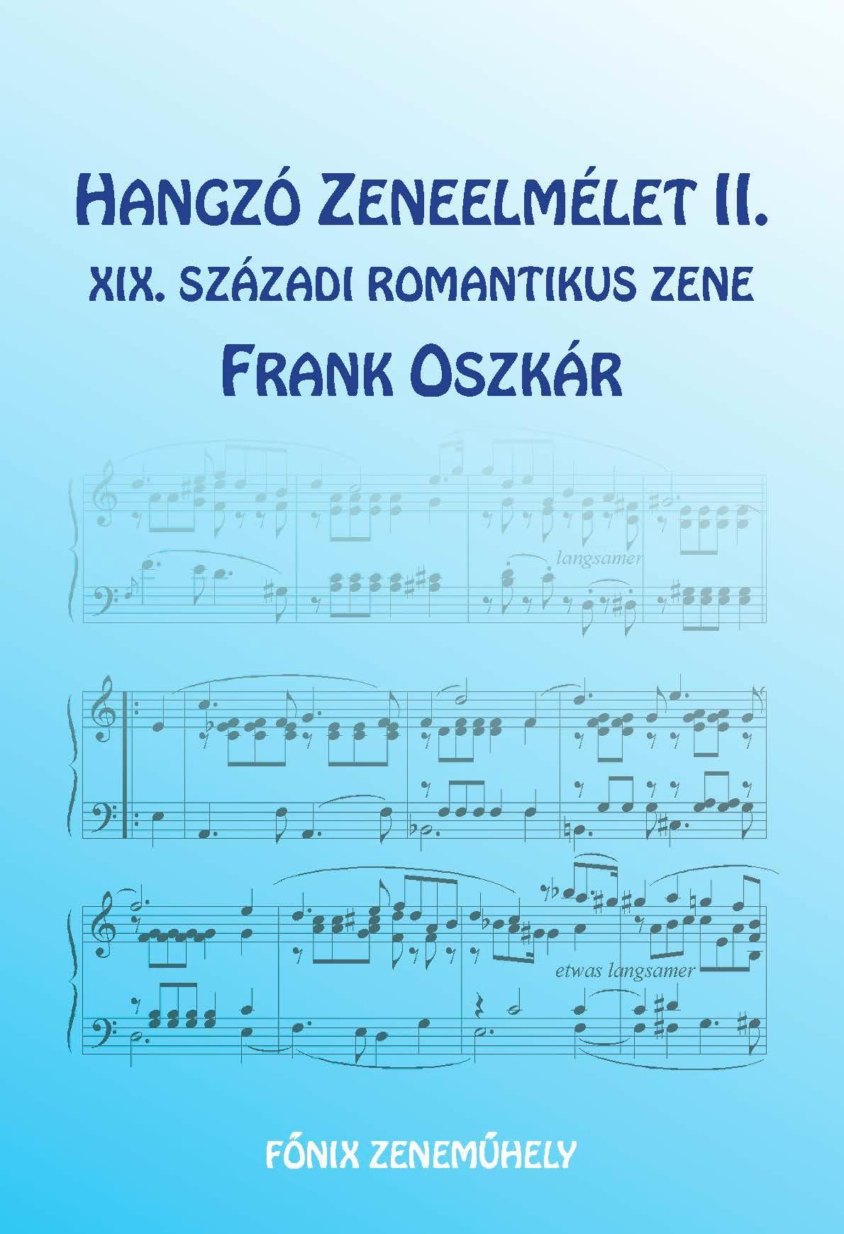 HANGZÓ ZENEELMÉLET II. - XIX. SZÁZADI ROMANTIKUS ZENE