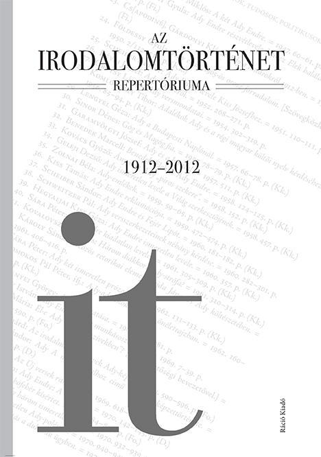 AZ IRODALOMTÖRTÉNET REPERTÓRIUMA 1912-2012
