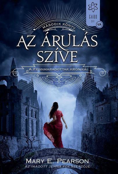 AZ ÁRULÁS SZÍVE - A FENNMARADOTTAK KRÓNIKÁI 2.
