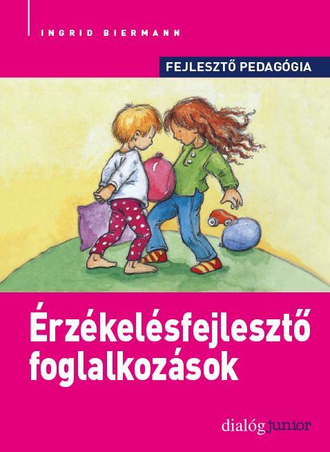 ÉRZÉKELÉSFEJLESZTŐ FOGLALKOZÁSOK