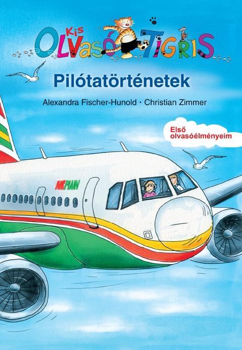 PILÓTATÖRTÉNETEK - KIS OLVASÓ TIGRIS